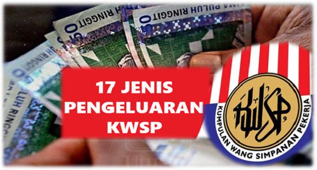 Senarai 17 jenis pengeluaran KWSP sebelum umur bersara