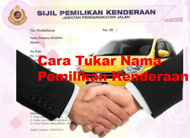 Proses tukar nama kenderaan di JPJ