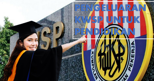 proses pengeluaran KWSP untuk pendidikan anda sendiri atau anak