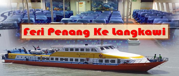 Feri Penang ke Langkawi info harga tiket dan jadual feri