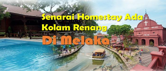 Senarai Homestay Ada Kolam Renang Di Melaka untuk pelancong