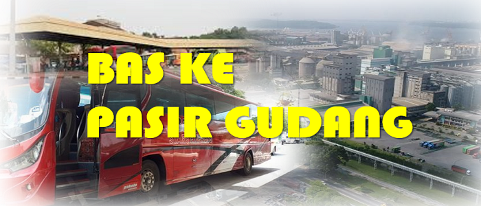 Jadual bas dan harga tiket bas ke Pasir Gudang Johor yang terkini