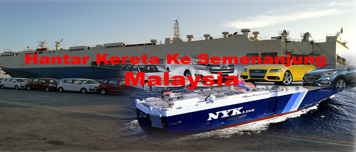 Kos dan prosedur hantar kereta ke Semenanjung dari Sabah atau Sarawak